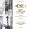 """Obejrzyj galerię: Opera Góralska """"Ojciec Święty Jan Paweł II na Podhalu"""" tym razem w Ludźmierzu"""