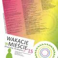 Obejrzyj galerię: Wakacje w Mieście. 29 czerwca - 31 sierpnia.