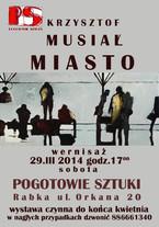 """Krzysztof Musiał - """"MIASTO"""""""