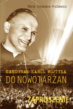 """""""Kardynał Karol Wojtyła do Nowotarżan"""""""