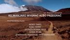 """""""Kilimanjaro wygrać albo przegrać"""""""