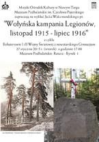 """""""Wołyńska kampania Legionów, listopad 1915 - lipiec 1916"""""""