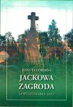 """""""Jackowa Zagroda. Łopuszna 1813-2013"""""""