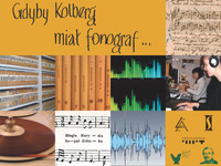Gdyby Kolberg miał fonograf…