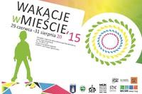 Wakacje w Mieście. 29 czerwca - 31 sierpnia.