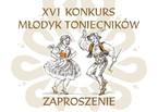 XVI edycja Konkursu Młodyk Toniecników