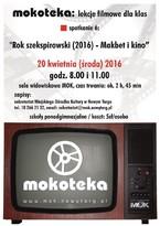 """Rok Szekspirowski (2016) - Makbet i Kino"""