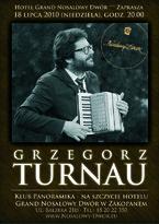 Gwiazdy w Grand Nosalowym Dworze. Koncert Grzegorza Turnaua