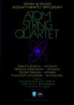 """Koncert jazzowego kwartetu smyczkowego """"Atom String Quartet"""""""
