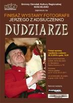"""Finisaż wystawy fotografii Jerzego Z. Kosiuczenko """"Dudziarze"""""""