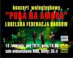 """Koncert Walentynowy """"PORA NA AMORA"""" Lubelska Federacja Bardów"""