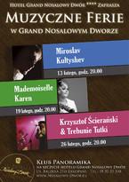 Muzyczne ferie w Grand Nosalowym Dworze - Krzysztof Ścierański & Trebunie-Tutki