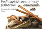 """Promocja filmu edukacyjnego """"Podhalańskie Instrumenty Pasterskie"""""""