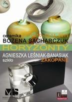 """Bożena Sacharczuk, Agnieszka Leśniak-Banasiak - """"Horyzonty"""""""
