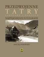 """Promocja książki Macieja Pinkwarta """"Przedwojenne Tatry, Zakopane i Podhale. Najpiękniejsze fotografie"""""""