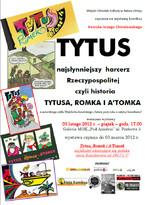 """Wystawa """"Tytus - najsłynniejszy harcerz Rzeczypospolitej, czyli historia Tytusa, Romka i A'Tomka"""""""