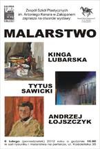 Malarstwo - Kinga Lubarska, Tytus Sawicki, Andrzej Łojszczyk