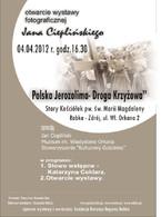"""Wystawa fotograficzna Jana Cieplińskiego pt. """"Polska Jerozolima - Droga Krzyżowa"""""""