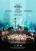 """Widowisko """"Ojciec Święty Jan Paweł II na Podhalu"""" w Operze Narodowej w Warszawie"""