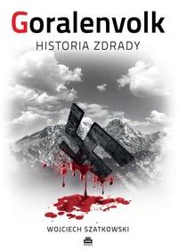 """Książka """"Goralenvolk - historia zdrady"""" już w druku"""
