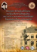 Jubileusz 100-lecia Bursy Gimnazjalnej oraz 20-lecia wznowienia działalności Towarzystwa Bursy Gimnazjalnej