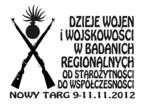 """Międzynarodowa Konferencja Naukowa """"Dzieje wojen i wojskowości w badaniach regionalnych od starożytności do współczesności"""""""