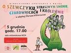 """Mikołajkowe Spotkania z Bajką """"O Szewczyku, strasznym Smoku, Czarnownicach i Królewnie"""""""