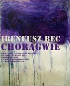 """Ireneusz Bęc """"Chorągwie"""""""