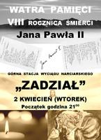 Watra Pamięci. VIII Rocznica Śmierci Jana Pawła II