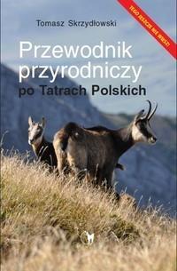 """""""Przewodnik przyrodniczy po Tatrach Polskich"""" - rozstrzygnięcie konkursu!"""