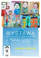 """Wystawa prac plastycznych dzieci i modzieży z PSOUU """"CHATKA"""""""