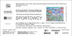 """Wernisaż wystawy Edwarda Dwurnika """"Sportowcy"""""""