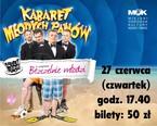 """Kabaret Młodych Panów z programem """"Bezczelnie młodzi"""""""