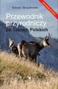 """""""Przewodnik przyrodniczy po Tatrach Polskich"""" - pomysł na wakacje"""
