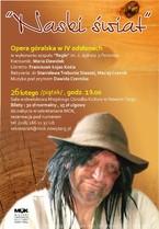 "Nowy Targ - Opera góralska ""Naski Świat"""